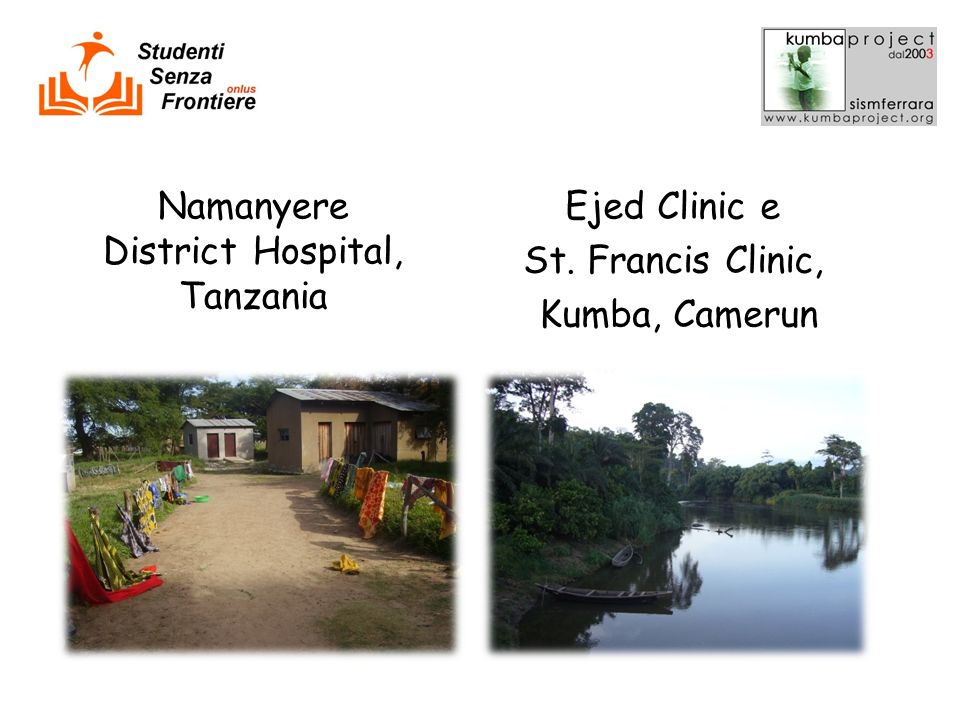 Namanyere District Hospital, Tanzania Ejed Clinic e St. Francis Clinic, Kumba, Camerun