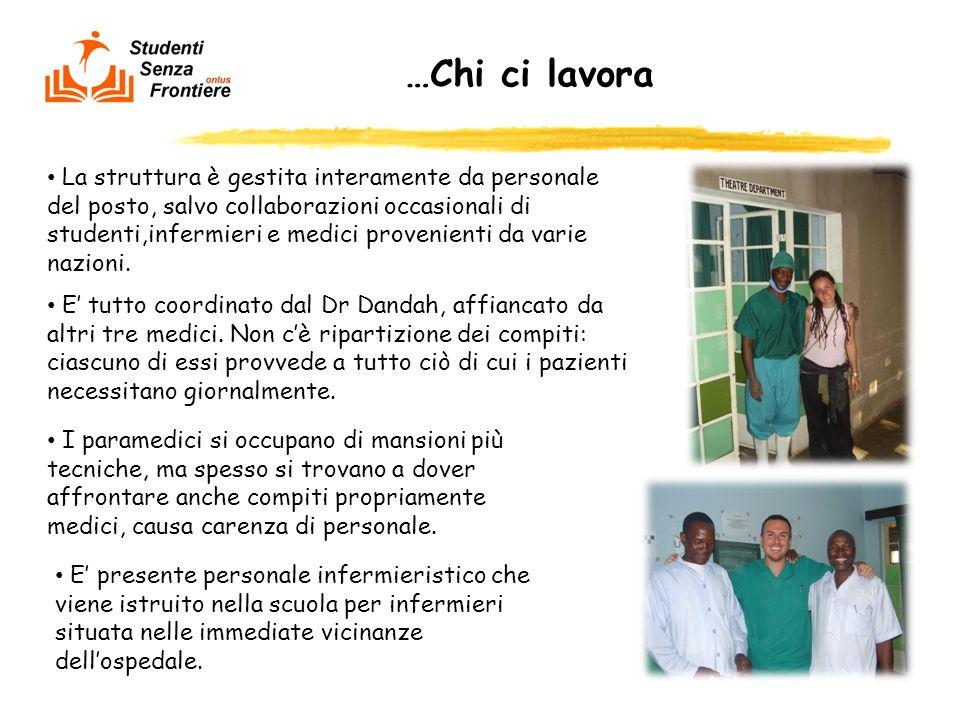 …Chi ci lavora E tutto coordinato dal Dr Dandah, affiancato da altri tre medici. Non cè ripartizione dei compiti: ciascuno di essi provvede a tutto ci