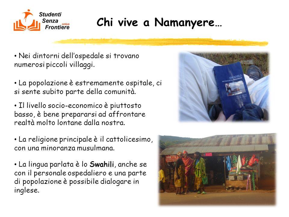 Chi vive a Namanyere… Nei dintorni dellospedale si trovano numerosi piccoli villaggi. La popolazione è estremamente ospitale, ci si sente subito parte