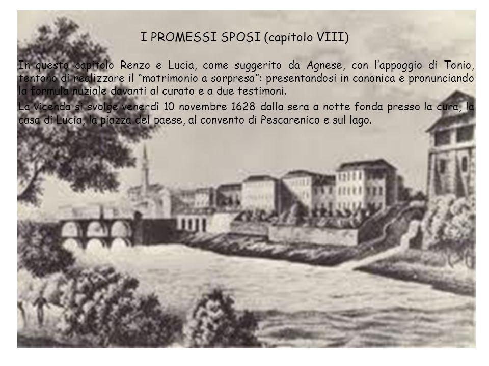 I PROMESSI SPOSI (capitolo VIII) In questo capitolo Renzo e Lucia, come suggerito da Agnese, con lappoggio di Tonio, tentano di realizzare il matrimon