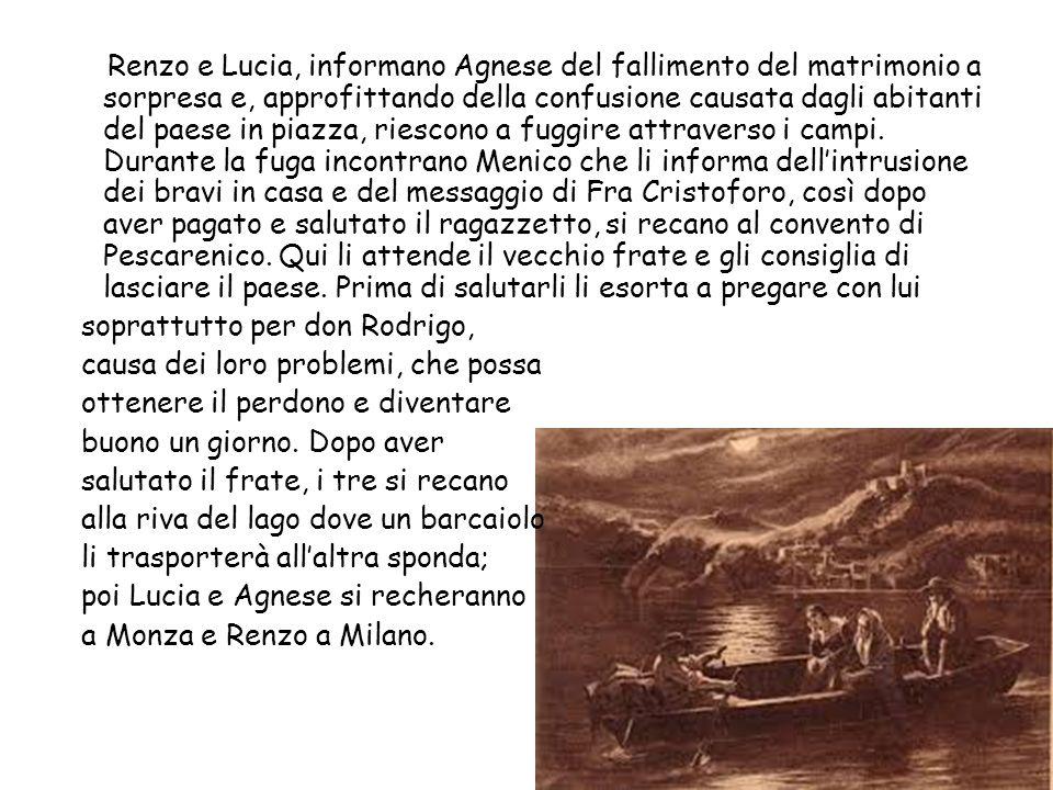 Renzo e Lucia, informano Agnese del fallimento del matrimonio a sorpresa e, approfittando della confusione causata dagli abitanti del paese in piazza,