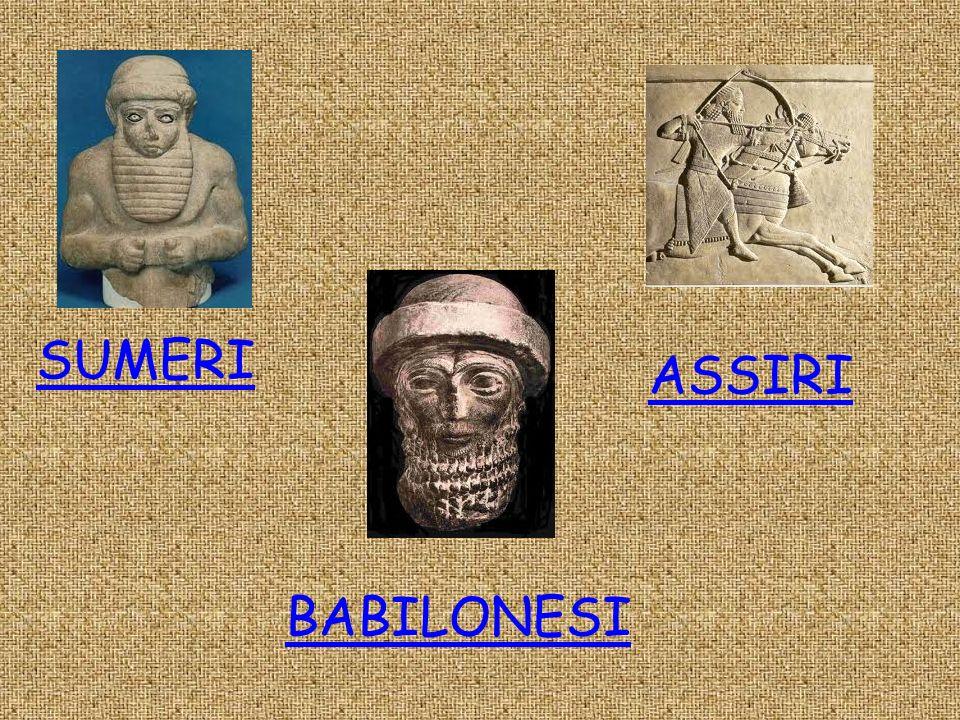 SUMERI BABILONESI ASSIRI