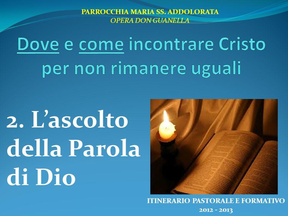 2.Lascolto della Parola di Dio PARROCCHIA MARIA SS.