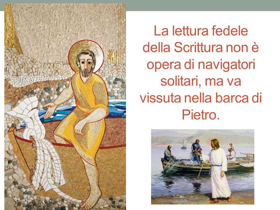 La lettura fedele della Scrittura non è opera di navigatori solitari, ma va vissuta nella barca di Pietro.