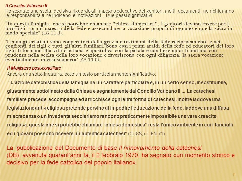 Il Concilio Vaticano II Ha segnato una svolta decisiva riguardo all'impegno educativo dei genitori, molti documenti ne richiamano la responsabilità e