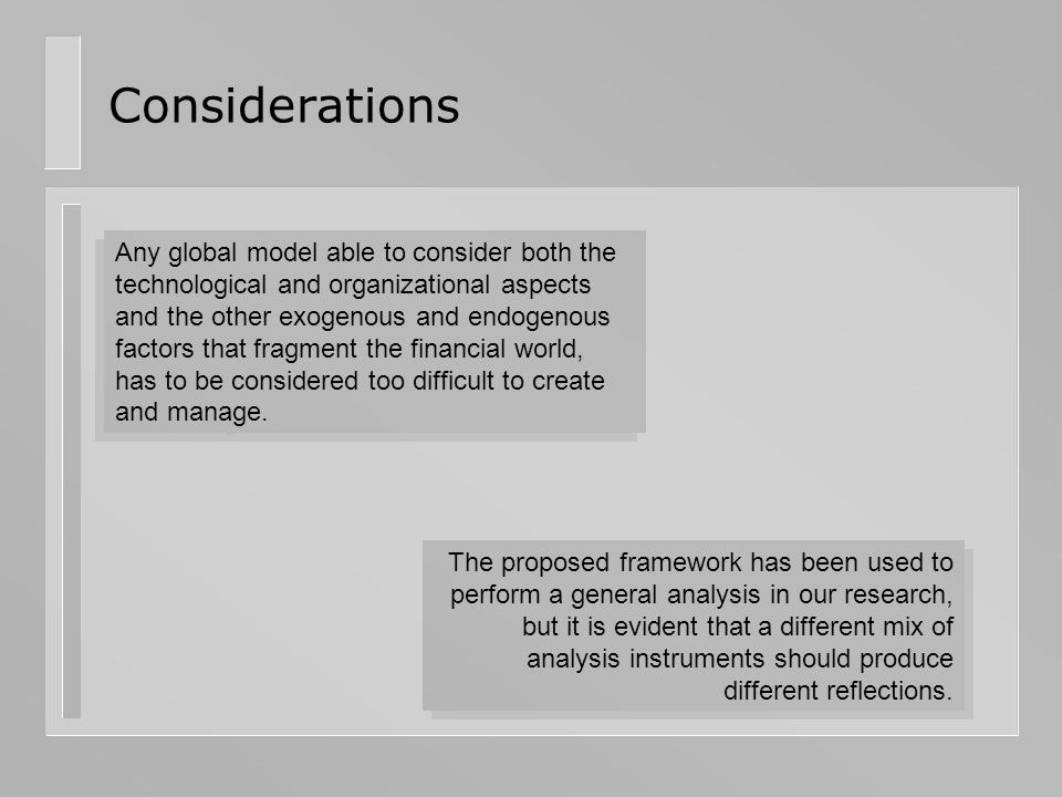 Considerations Any global model able to consider both the technological and organizational aspects and the other exogenous and endogenous factors that