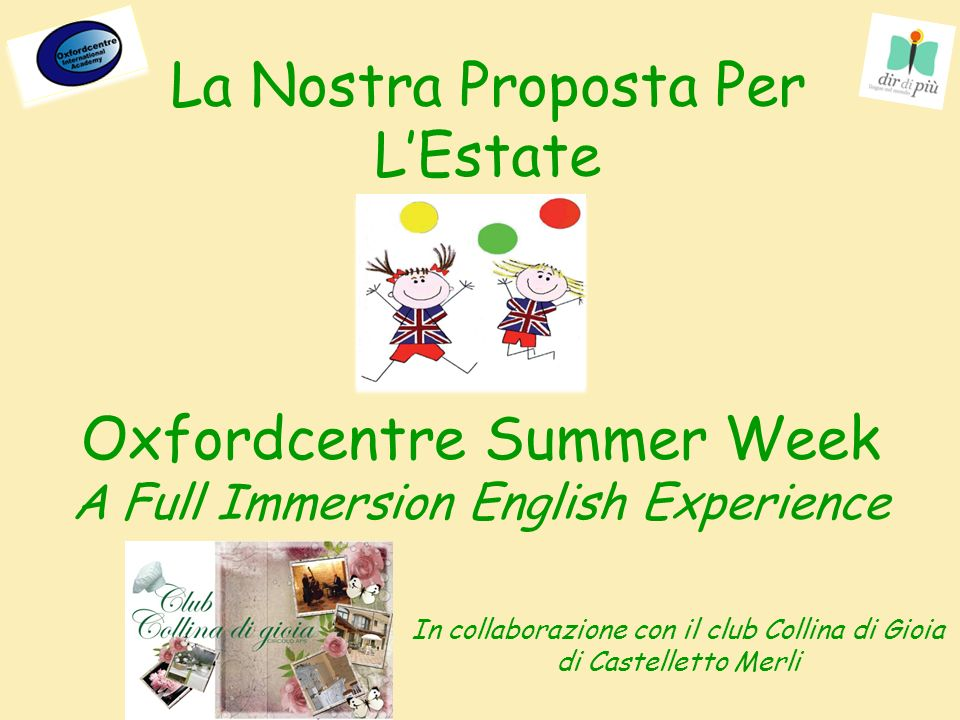 La Nostra Proposta Per LEstate Oxfordcentre Summer Week A Full Immersion English Experience In collaborazione con il club Collina di Gioia di Castelletto Merli