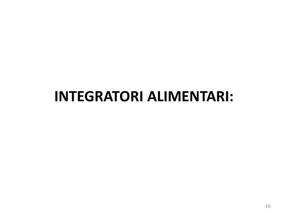 49 INTEGRATORI ALIMENTARI: