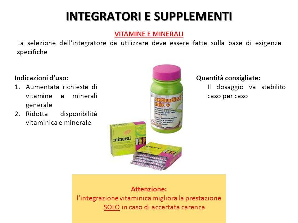 Indicazioni duso: 1.Aumentata richiesta di vitamine e minerali generale 2.Ridotta disponibilità vitaminica e minerale INTEGRATORI E SUPPLEMENTI VITAMI