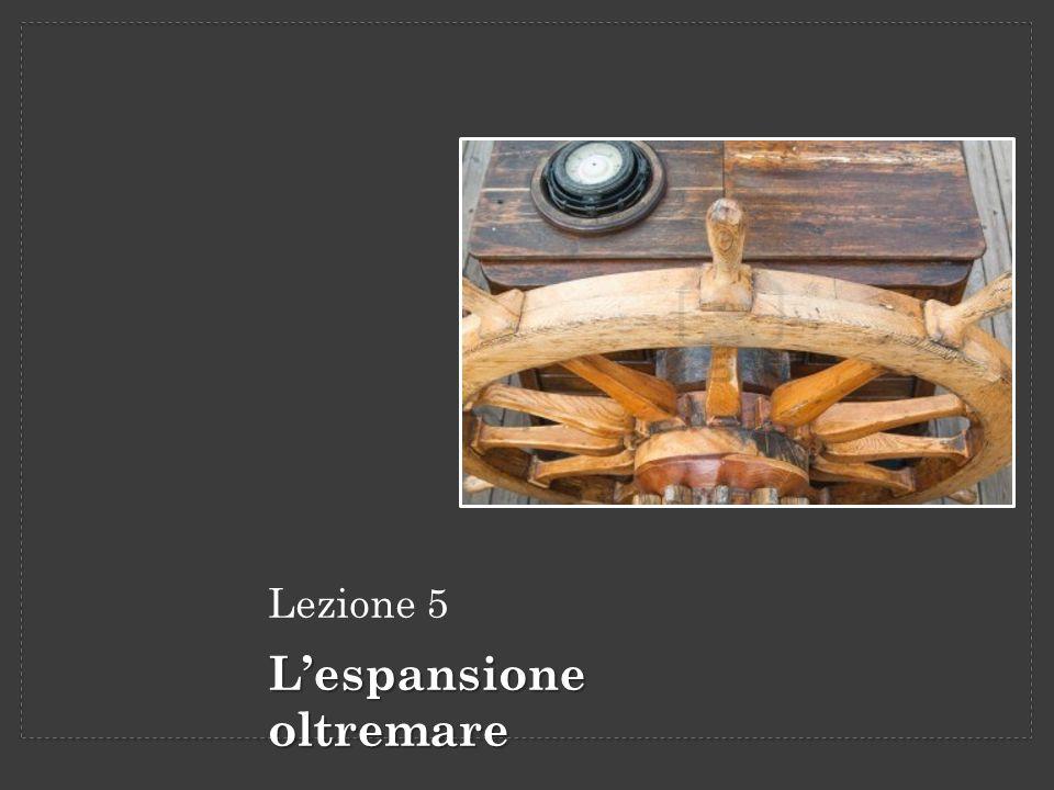 Lezione 5 Lespansione oltremare