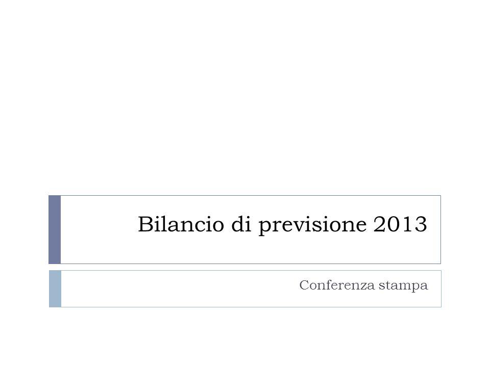 Bilancio di previsione 2013 Conferenza stampa