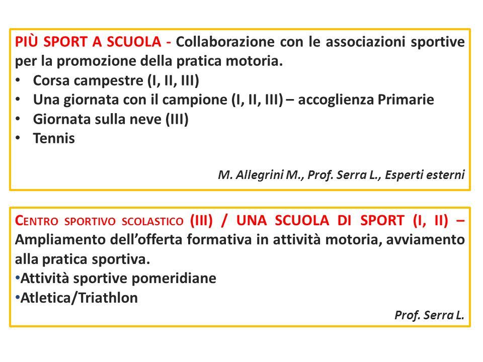 PIÙ SPORT A SCUOLA - Collaborazione con le associazioni sportive per la promozione della pratica motoria. Corsa campestre (I, II, III) Una giornata co