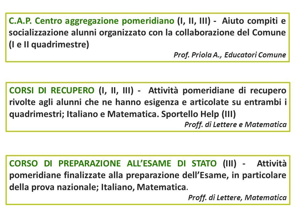C.A.P. Centro aggregazione pomeridiano (I, II, III) - Aiuto compiti e socializzazione alunni organizzato con la collaborazione del Comune (I e II quad