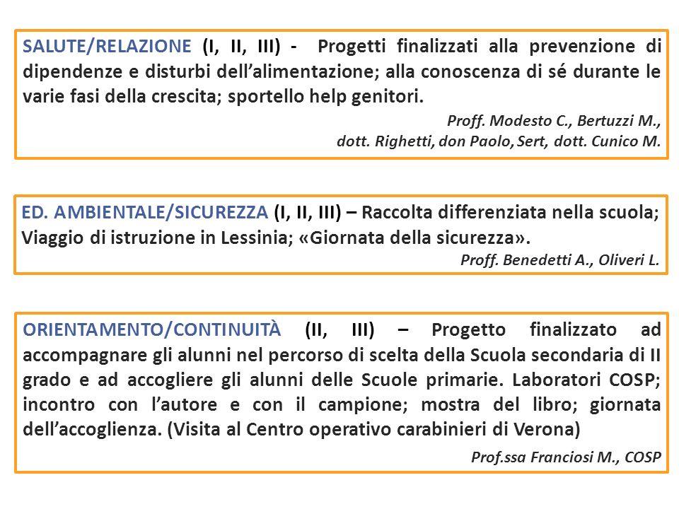 SALUTE/RELAZIONE (I, II, III) - Progetti finalizzati alla prevenzione di dipendenze e disturbi dellalimentazione; alla conoscenza di sé durante le var