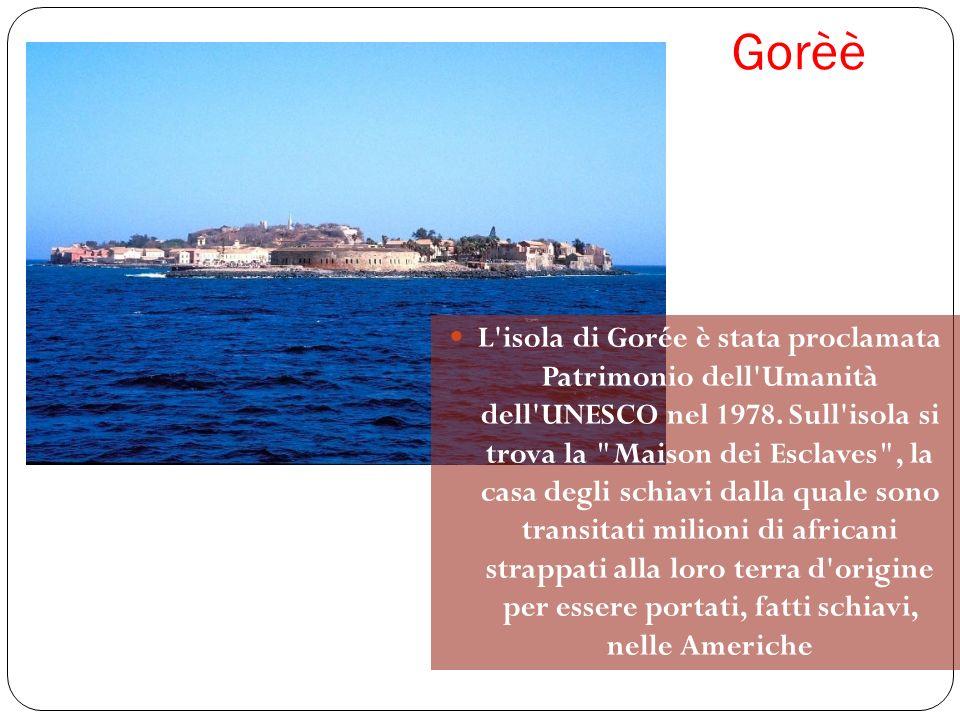 Gorèè L'isola di Gorée è stata proclamata Patrimonio dell'Umanità dell'UNESCO nel 1978. Sull'isola si trova la