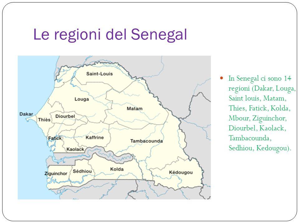 Le regioni del Senegal In Senegal ci sono 14 regioni (Dakar, Louga, Saint louis, Matam, Thies, Fatick, Kolda, Mbour, Ziguinchor, Diourbel, Kaolack, Ta