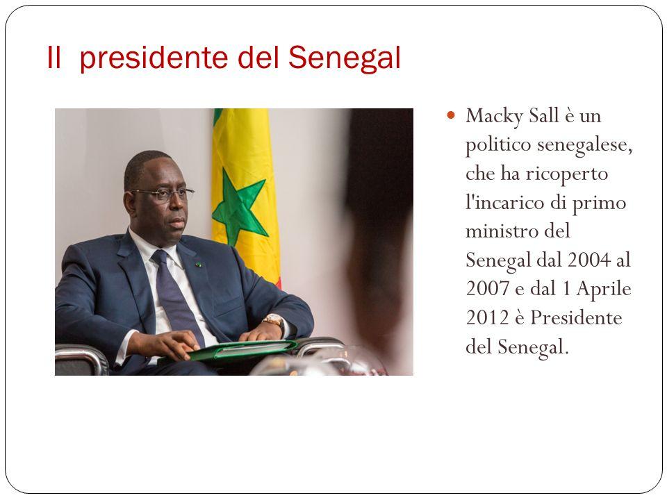 Il presidente del Senegal Macky Sall è un politico senegalese, che ha ricoperto l'incarico di primo ministro del Senegal dal 2004 al 2007 e dal 1 Apri