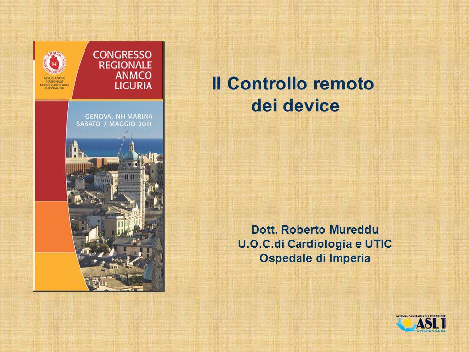 Il Controllo remoto dei device Dott. Roberto Mureddu U.O.C.di Cardiologia e UTIC Ospedale di Imperia