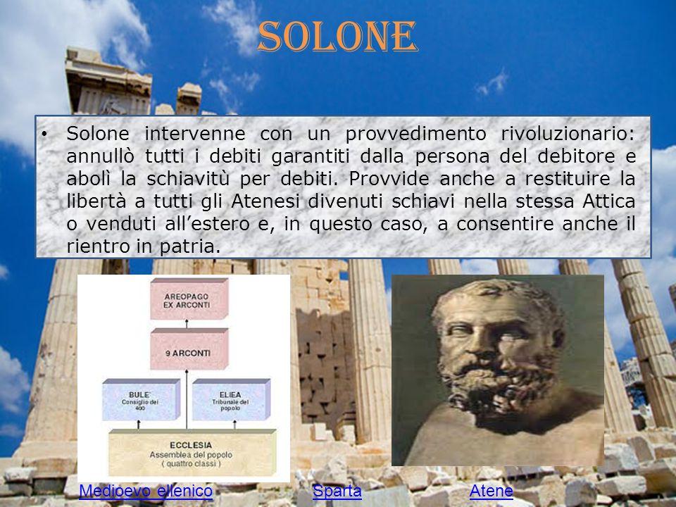 Solone Solone intervenne con un provvedimento rivoluzionario: annullò tutti i debiti garantiti dalla persona del debitore e abolì la schiavitù per deb