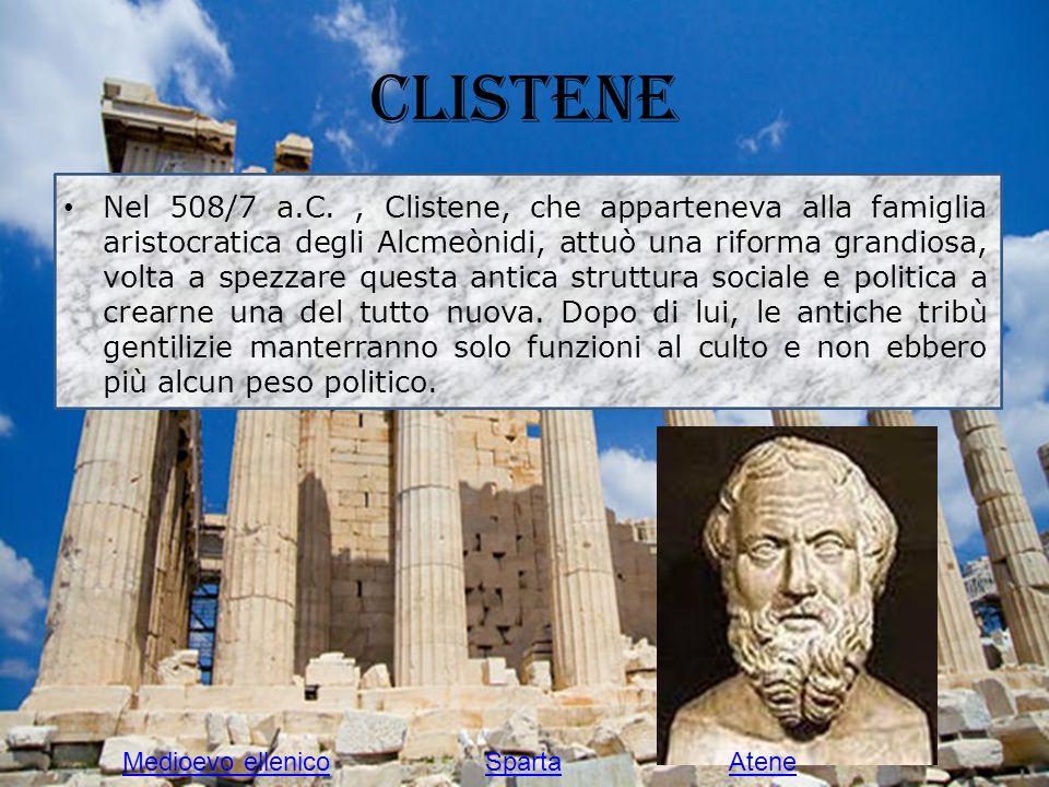 Clistene Nel 508/7 a.C., Clistene, che apparteneva alla famiglia aristocratica degli Alcmeònidi, attuò una riforma grandiosa, volta a spezzare questa antica struttura sociale e politica a crearne una del tutto nuova.