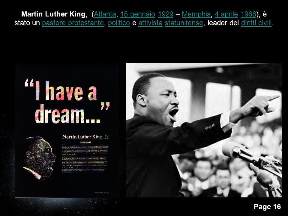 Page 15 I Costruttori di Pace Sono due i costruttori di pace di cui parlerò: Martin Luther King e Madre Teresa di Calcutta. Martin Luther King nacque