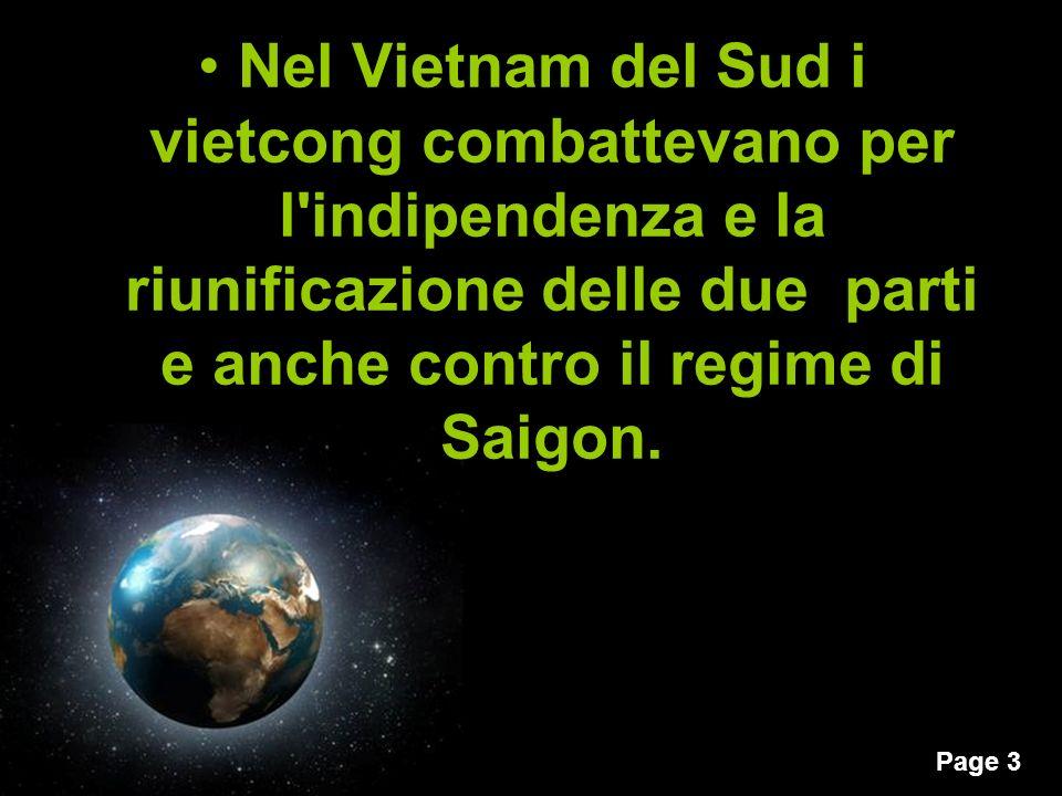 Page 2 Gli accordi di Ginevra del 1954 prevedevano che il Vietnam si sarebbe dovuto riunificare con un referendum popolare, che non fu voluto dagli US