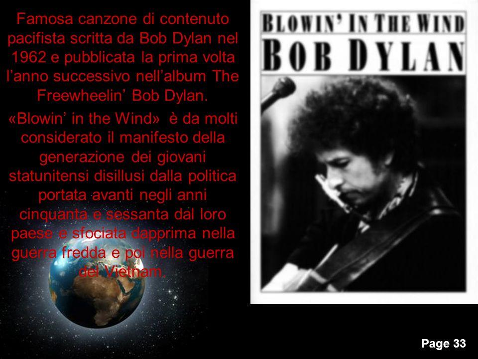 Page 32 Bob Dylan, nato con il nome di Robert Allen Zimmerman (Duluth, 24 maggio 1941)n cantautore e compositore statunitense.Duluth24 maggio 1941cant