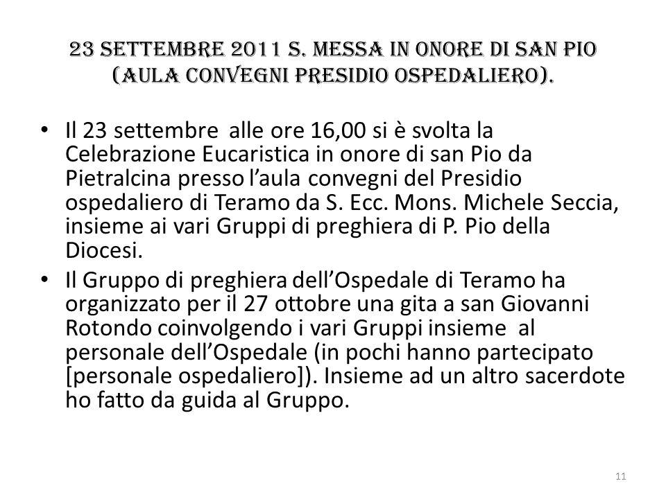 23 settembre 2011 s. Messa in onore di San Pio (aula convegni Presidio ospedaliero). Il 23 settembre alle ore 16,00 si è svolta la Celebrazione Eucari