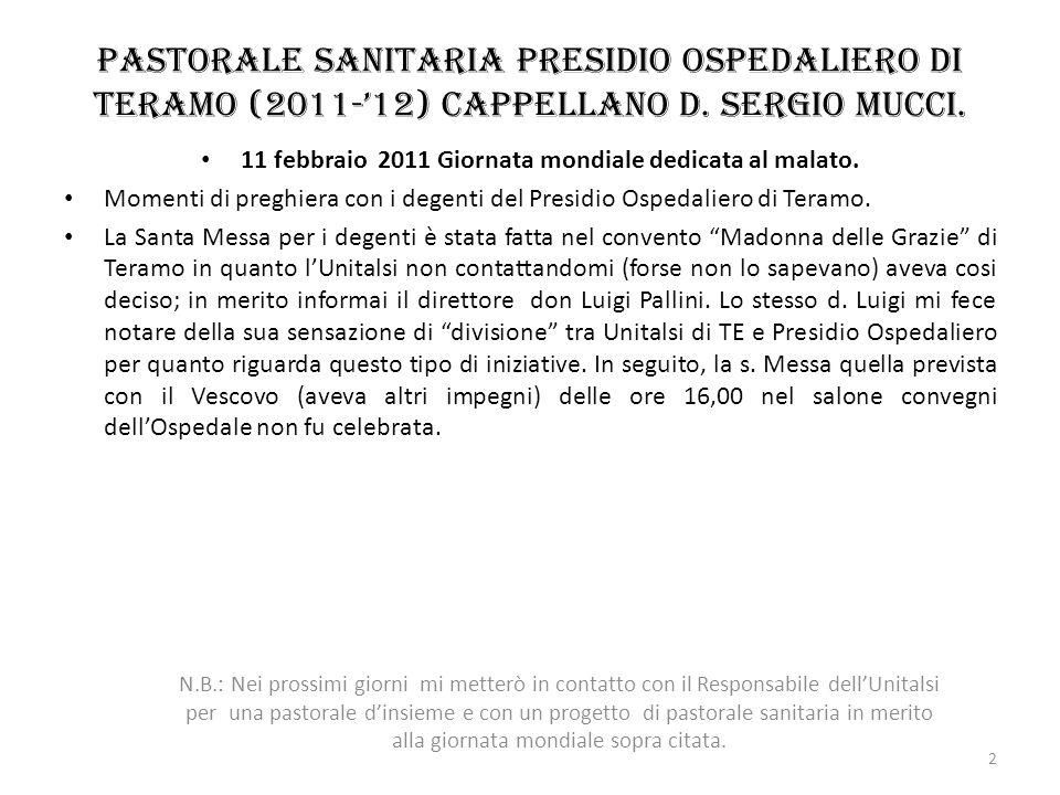 Pastorale sanitaria presidio Ospedaliero di Teramo (2011-12) Cappellano d. Sergio Mucci. 11 febbraio 2011 Giornata mondiale dedicata al malato. Moment