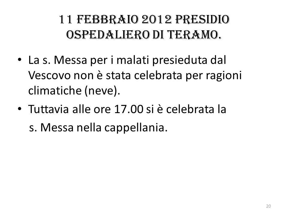 11 febbraio 2012 Presidio ospedaliero di Teramo. La s. Messa per i malati presieduta dal Vescovo non è stata celebrata per ragioni climatiche (neve).