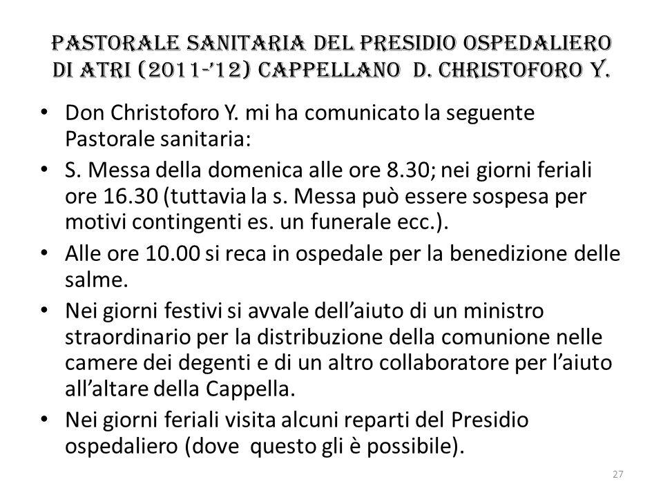 Pastorale sanitaria del Presidio ospedaliero di Atri (2011-12) cappellano d. Christoforo y. Don Christoforo Y. mi ha comunicato la seguente Pastorale