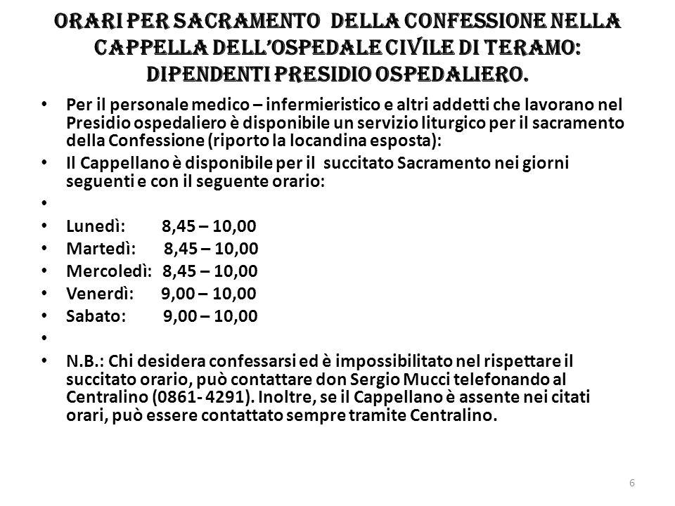 Orari per sacramento della Confessione nella Cappella dellOspedale civile di Teramo: dipendenti Presidio ospedaliero. Per il personale medico – inferm