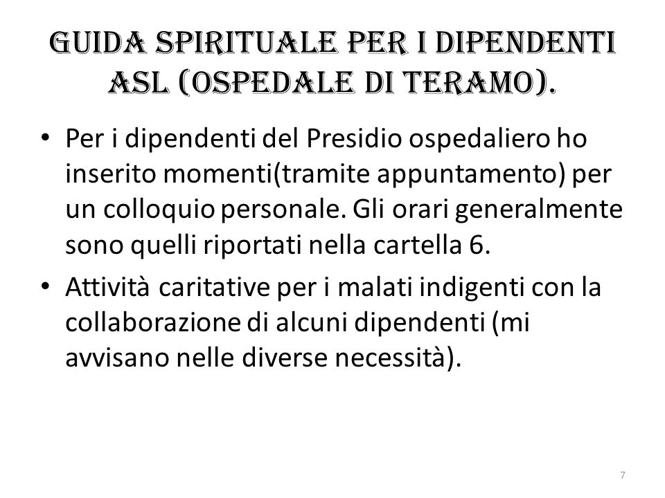 Guida spirituale per i dipendenti asl (Ospedale di Teramo). Per i dipendenti del Presidio ospedaliero ho inserito momenti(tramite appuntamento) per un