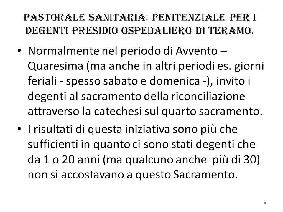 Pastorale sanitaria: penitenziale per i degenti Presidio ospedaliero di Teramo. Normalmente nel periodo di Avvento – Quaresima (ma anche in altri peri
