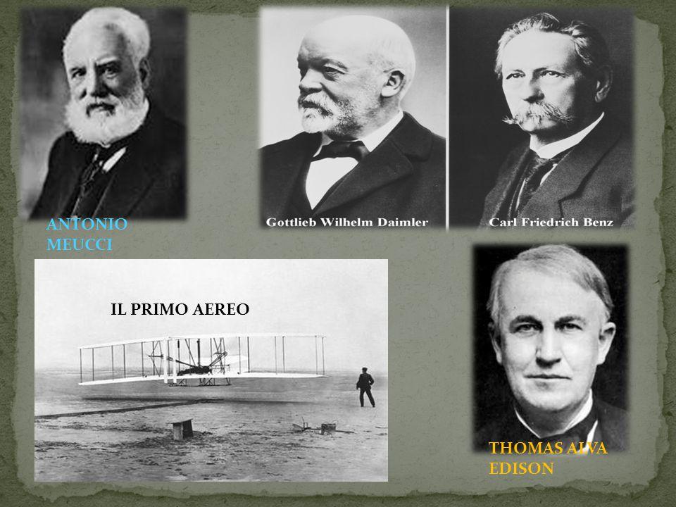 THOMAS ALVA EDISON ANTONIO MEUCCI IL PRIMO AEREO