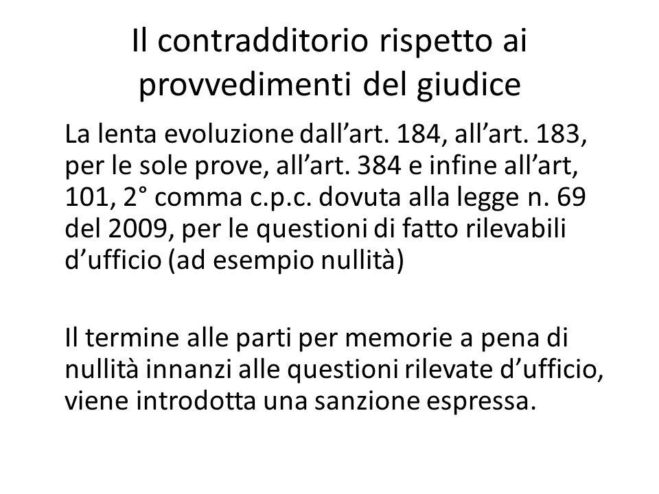 Il contradditorio rispetto ai provvedimenti del giudice La lenta evoluzione dallart. 184, allart. 183, per le sole prove, allart. 384 e infine allart,