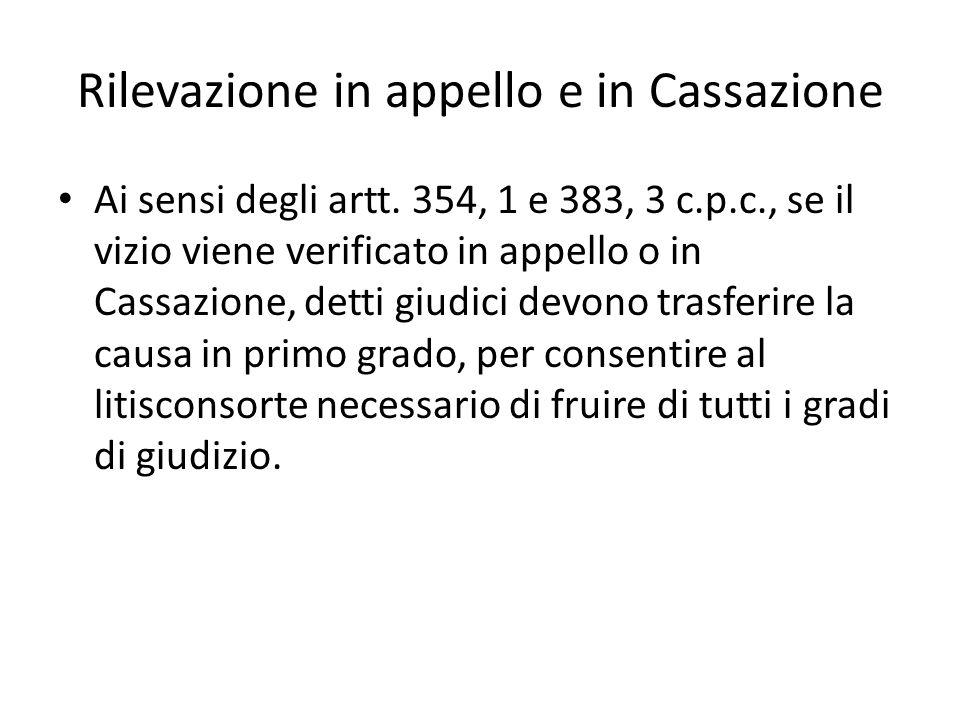 Rilevazione in appello e in Cassazione Ai sensi degli artt. 354, 1 e 383, 3 c.p.c., se il vizio viene verificato in appello o in Cassazione, detti giu