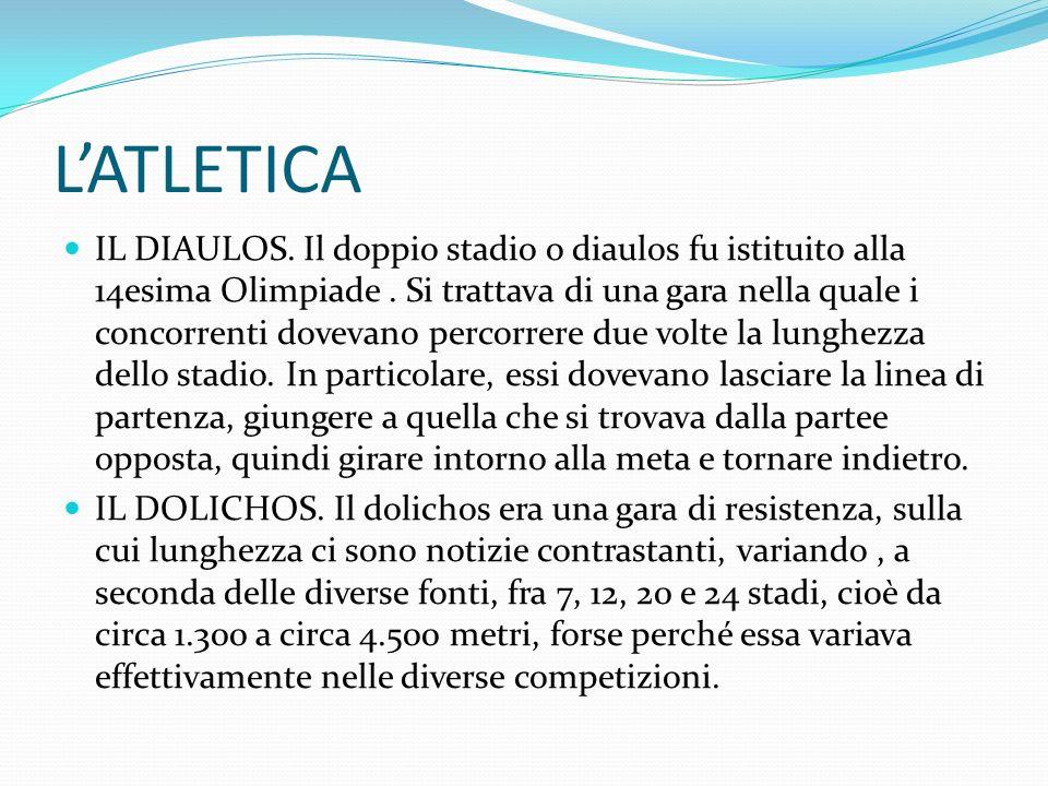 LATLETICA La sua origine è probabilmente da connettere con scopi pratici di spostamento su lunghe distanze e Filostratto ritiene che il dolichos sia nato dallattività delle staffette militari, chee portavano le notizie dai campi di battaglia.