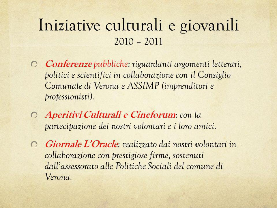 Iniziative culturali e giovanili 2010 – 2011 Conferenze pubbliche: riguardanti argomenti letterari, politici e scientifici in collaborazione con il Co
