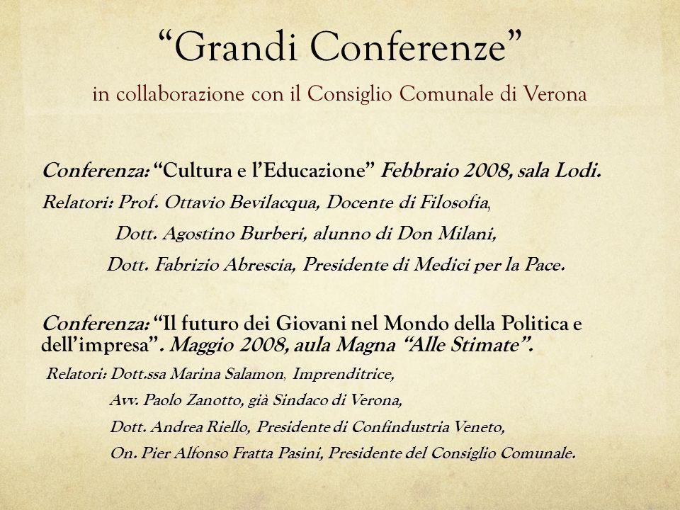 Grandi Conferenze in collaborazione con il Consiglio Comunale di Verona Conferenza: Cultura e lEducazione Febbraio 2008, sala Lodi. Relatori: Prof. Ot