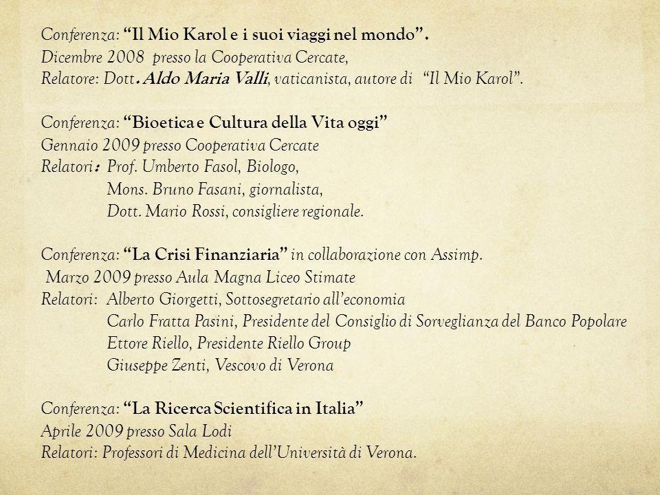 Conferenza: Il Mio Karol e i suoi viaggi nel mondo. Dicembre 2008 presso la Cooperativa Cercate, Relatore: Dott. Aldo Maria Valli, vaticanista, autore