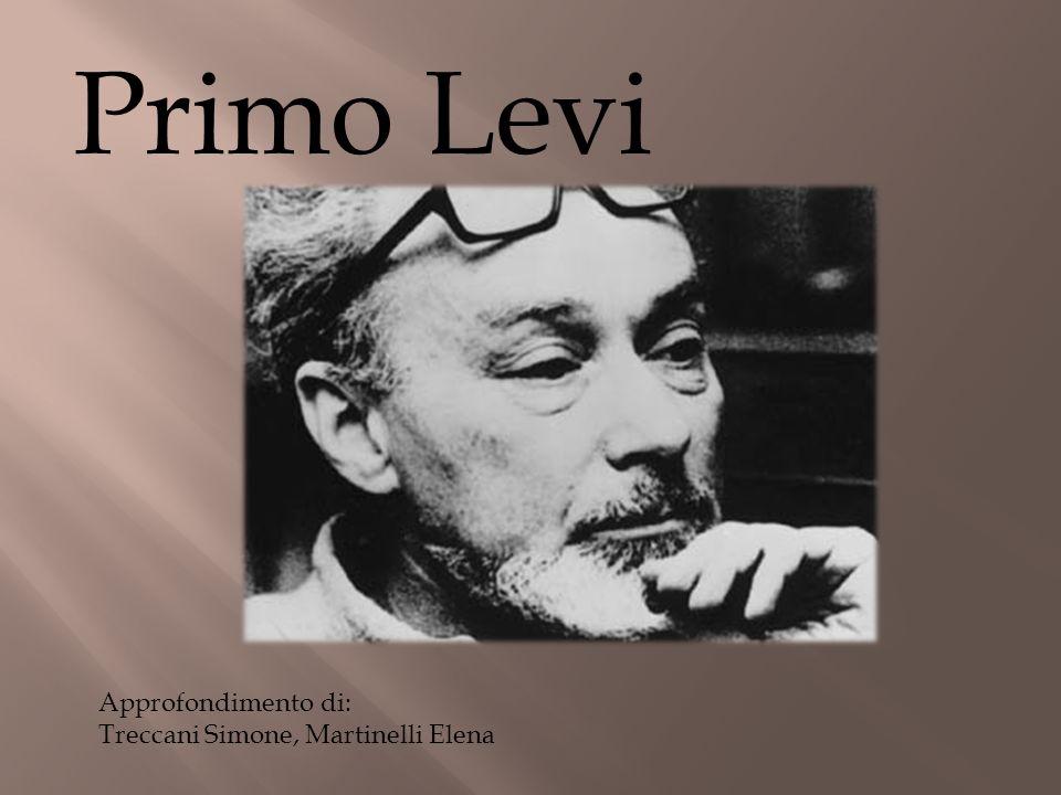 Primo Levi Approfondimento di: Treccani Simone, Martinelli Elena