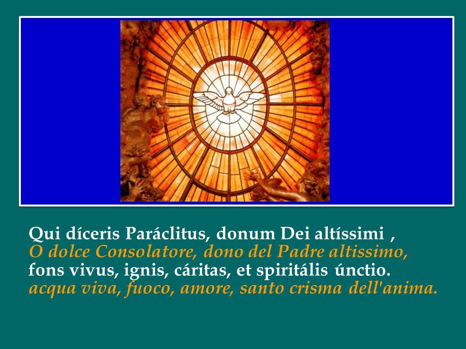 Veni, creátor Spíritus, mentes tuórum vísita, Vieni, o Spirito creatore, visita le nostre menti, imple supérna grátia, quæ tu creásti péctora. riempi