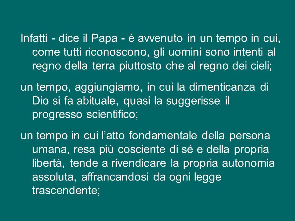 Lo indica molto bene il Servo di Dio Paolo VI nellomelia alla fine dellultima sessione del Concilio - il 7 dicembre 1965 – con parole straordinariamente attuali, quando afferma che, per valutare bene questo evento: «deve essere visto nel tempo in cui si è verificato.