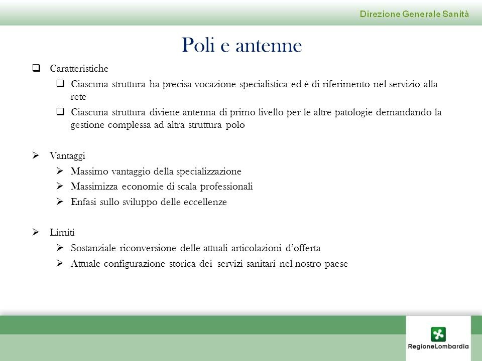 Poli e antenne Caratteristiche Ciascuna struttura ha precisa vocazione specialistica ed è di riferimento nel servizio alla rete Ciascuna struttura div