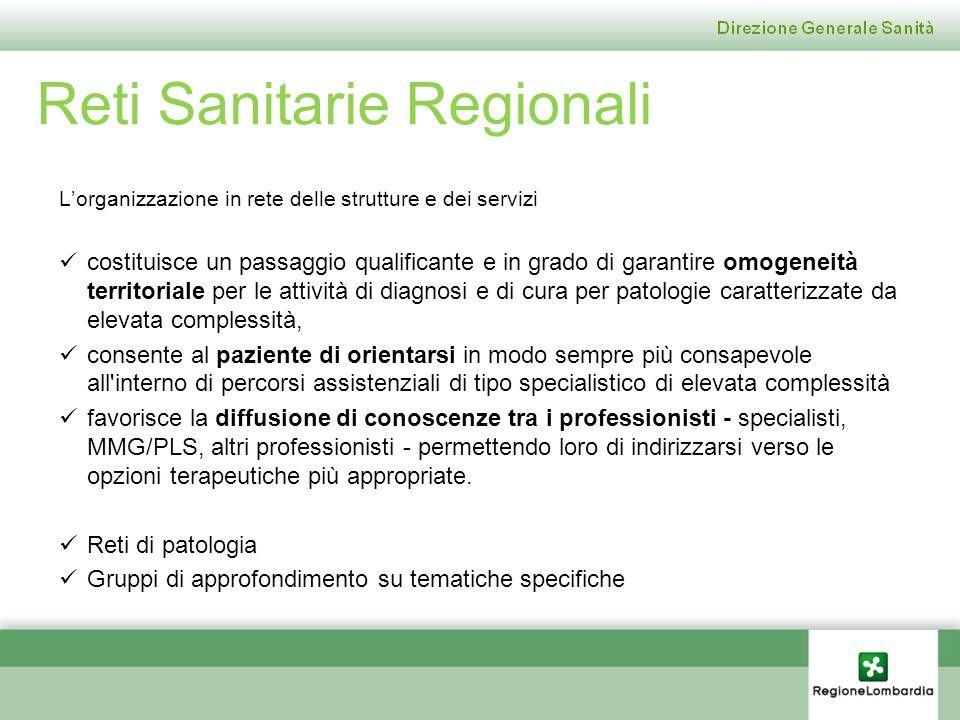Reti Sanitarie Regionali Lorganizzazione in rete delle strutture e dei servizi costituisce un passaggio qualificante e in grado di garantire omogeneit