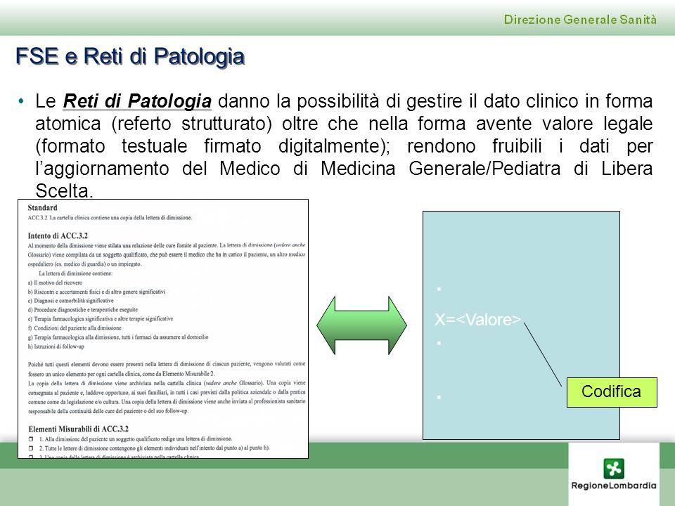 Le Reti di Patologia danno la possibilità di gestire il dato clinico in forma atomica (referto strutturato) oltre che nella forma avente valore legale