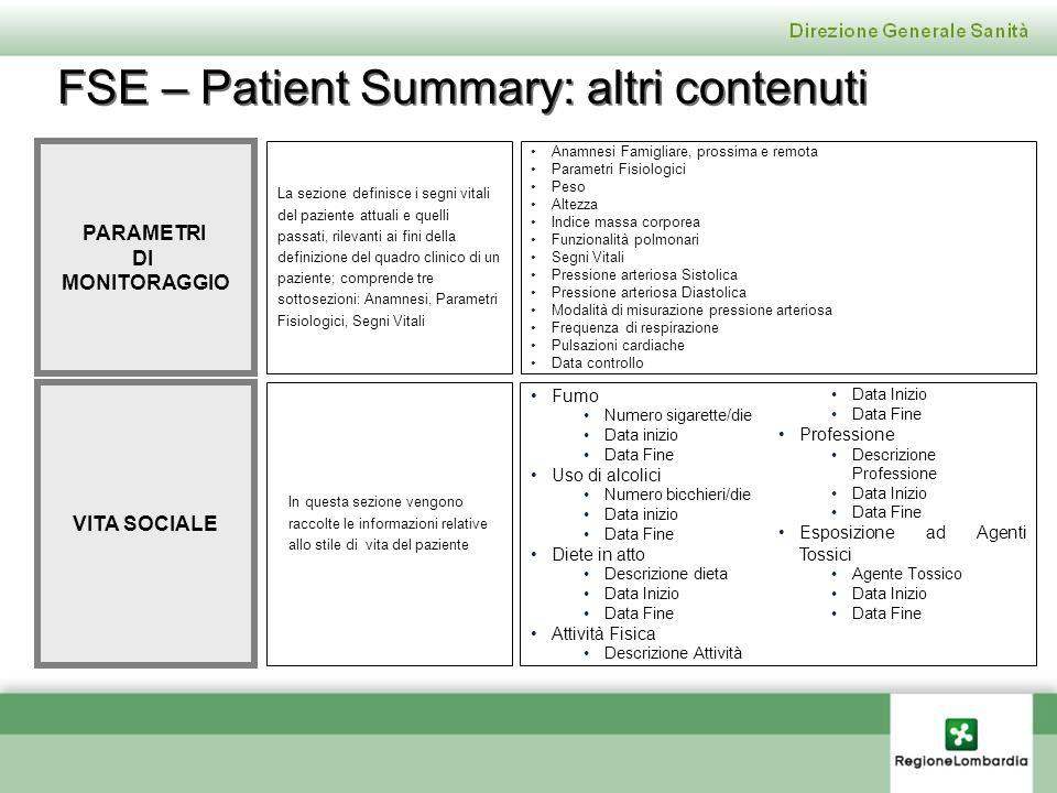 VITA SOCIALE PARAMETRI DI MONITORAGGIO In questa sezione vengono raccolte le informazioni relative allo stile di vita del paziente La sezione definisc