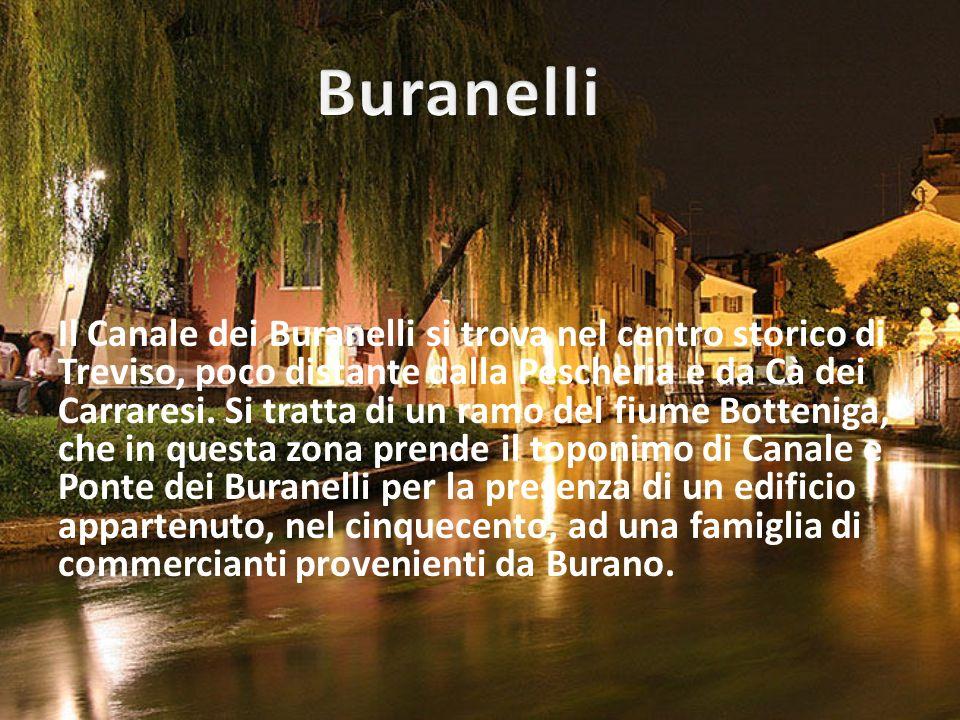 Il Canale dei Buranelli si trova nel centro storico di Treviso, poco distante dalla Pescheria e da Cà dei Carraresi.