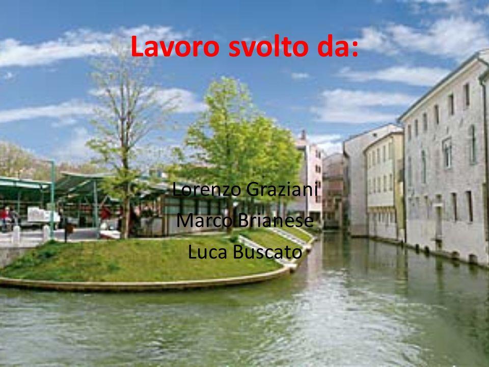 Lavoro svolto da: Lorenzo Graziani Marco Brianese Luca Buscato